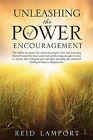 Unleashing the Power of Encouragement by Reid Lamport (Paperback / softback, 2011)