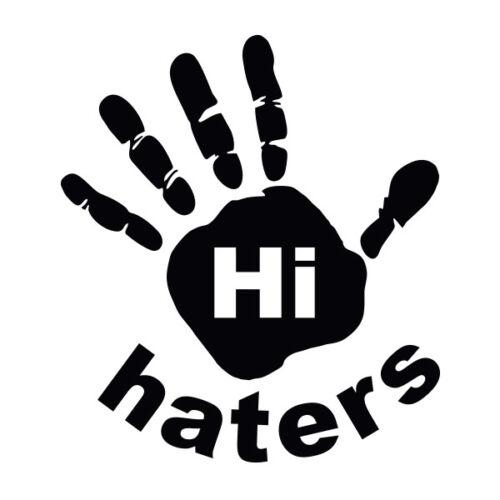 Hi Haters vinyl decal sticker for Car//Truck Window tablet mac hand print jdm