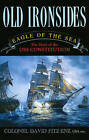 Old Ironsides: Eagle of the Sea: the Story of the USS Constitution by Colonel David Fitz-Enz (Paperback, 2009)