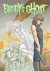 Brody's Ghost: v. 2 by Mark Crilley (Paperback, 2011)