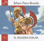 El Pequeno Hoplita by Arturo Perez-Reverte (Hardback, 2010)