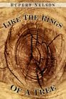 Like The Rings of a Tree 9781420871784 by Rupert Nelson Paperback