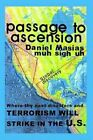 Passage to Ascension Where The Next Disasters and Terrorism Will Strike in