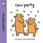 Cow Party by Giles Andreae (Paperback, 2011)