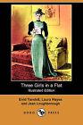 Three Girls in a Flat (Illustrated Edition) (Dodo Press) by Jean Loughborough, Laura Hayes, Enid Yandell (Paperback / softback, 2008)