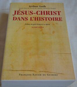 JESUS CHRIST DANS L HISTOIRE DE ARTHUR LOTH ED DE GUIBERT 2010 COMME NEUF