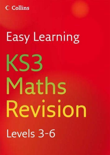 Easy Learning - KS3 Maths Revision 3-6: Revision Levels 3-6 By  Keith Gordon