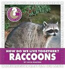 How Do We Live Together? Raccoons by Lucia Raatma (Hardback, 2010)