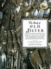 Book of Old Silver : English, American, Foreign by Seymour B. Wyler (1937, Hardcover)