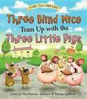 Three Blind Mice Team Up with the Three Little Pigs by Paul Harrison (Hardback, 2016)