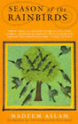 Season of the Rainbirds by Nadeem Aslam (Paperback, 1994)