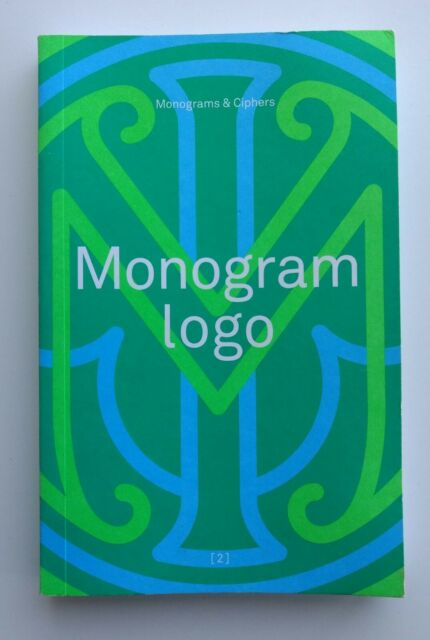 Monogram Logo: Monograms & Ciphers: Volume 2 by Counter-Print
