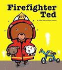 Firefighter Ted by Andrea Beaty (Hardback, 2009)