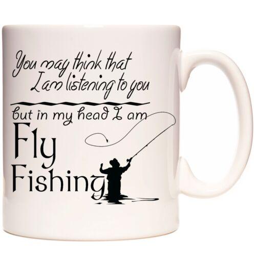 vous pouvez penser que je suis à l/'écoute mais dans ma tête Pêche à La Mouche Tasse je suis Pêche à la mouche