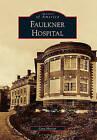 Faulkner Hospital by Cara Marcus (Paperback / softback, 2010)