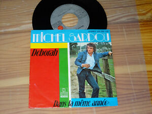 MICHEL-SARDOU-DEBORAH-amp-DANS-LA-MEME-ANNEE-GERMANY-7-039-039-SINGLE-1979-MINT