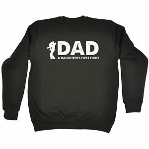 Image Is Loading Dad A Daughters First Hero SWEATSHIRT Birthday Gift