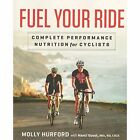 Fuel Your Ride by Molly Hurford (Paperback, 2016)