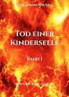 Tod einer Kinderseele Band I von Juli Sommermond (2015, Taschenbuch)