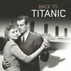 Back to Titanic 5022508202743 by Various Artists CD