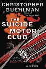 The Suicide Motor Club by Christopher Buehlman (Hardback, 2016)