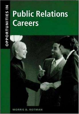 Opportunities in Public Relations Careers by Rotman, Morris B.