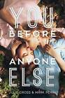 You Before Anyone Else by Julie Cross, Mark Perini (Paperback, 2016)