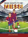 Sean Wants to Be Messi by Tanya Preminger (Hardback, 2016)