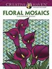 Creative Haven Floral Mosaics Coloring Book by Jessica Mazurkiewicz (Paperback, 2014)