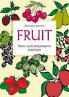 Fruit: Grow, Cook and Preserve Your Own by Rosemary Sassoon (Paperback, 2016)