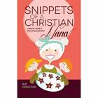 Snippets of a Christian Nana: Humor, Hope and Encouragement by Sue Desautels (Paperback / softback, 2013)