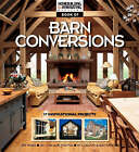 The Homebuilding and Renovating Book of Barn Conversions: Complete Fully Illustrated Stories of 35 Inspirational Projects by Red Planet Publishing Ltd (Paperback, 2007)