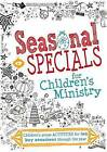 Seasonal Specials for Children's Ministry: Children's Group Activities for Ten Key Occasions Through the Year by Ann Diaz (Paperback, 2016)