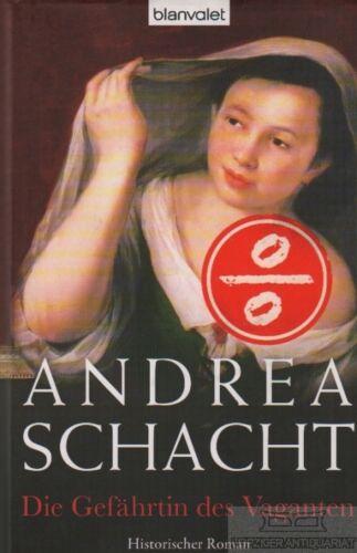 1 von 1 - Die Gefährtin des Vaganten: Schacht, Andrea