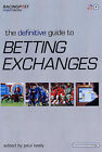 The Definitive Guide to Betting Exchanges by Paul Kealy (Paperback, 2005)