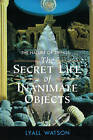The Nature of Things: The Secret Life of Inanimate Objects by Lyall Watson (Paperback, 1992)