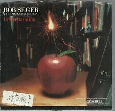 45 tours 2 titres :/ BOB SEGER & THE SILVER BULLET BAND UNDERSTANDING