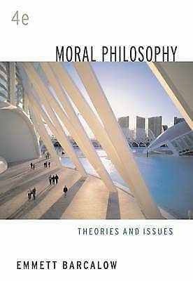1 of 1 - USED (GD) Moral Philosophy: Theories and Issues by Emmett Barcalow