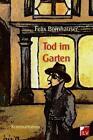 Tod im Garten von Felix Bornhauser (2015, Taschenbuch)