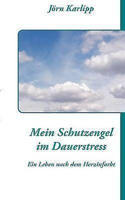 Mein Schutzengel Im Dauerstress, Paperback by Karlipp, J Rn; Karlipp, Jorn; K...