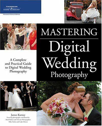 Mastering Digital Hochzeit Fotografie: A Complete und Practical Guide To Digital