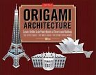 Origami Architecture Kit Create Lifelike Scale Paper Models of Three Iconic Bui