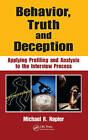 Behavior, Truth and Deception: Applying Profiling and Analysis to the Interview Process by Taylor & Francis Inc (Hardback, 2010)