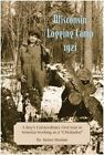 Wisconsin Logging Camp, 1921: A Boy's Extraordinary First Year in America Working as a  Chickadee by James Bastian (Paperback / softback, 2015)