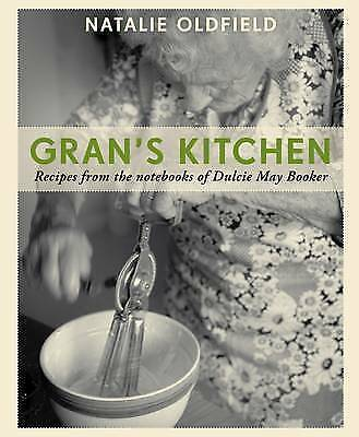 1 of 1 - Gran's Kitchen: Recipes from the Notebooks of Dulcie May Booker Natalie Oldfield