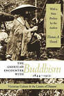 The American Encounter with Buddhism, 1844-1912: Victorian Culture and the Limits of Dissent by Thomas A. Tweed (Paperback, 2000)