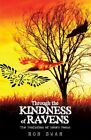 Through The Kindness of Ravens 9781440157509 by Ronald Swan Hardcover
