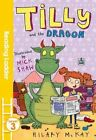 Tilly and the Dragon by Hilary McKay (Paperback, 2016)