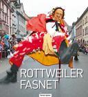 Rottweiler Fasnet von Frank Huber, Winfried Hecht und Angela Hammer (2014, Gebundene Ausgabe)