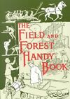 The Field and Forest Handy Book Ideas for out of Doors 9781567921656 Beard